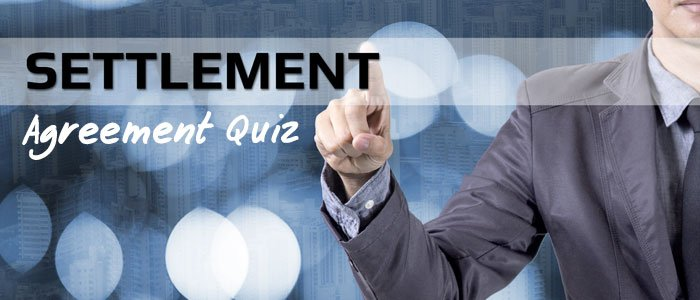 Settlement Agreements Quiz